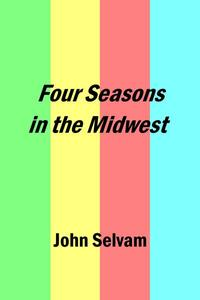 Four Seasons in the Midwest