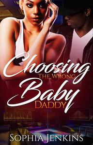 Choosing The Wrong Baby Daddy