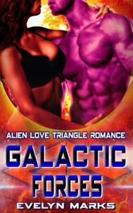 Galactic Forces : Alien Love Triangle Romance