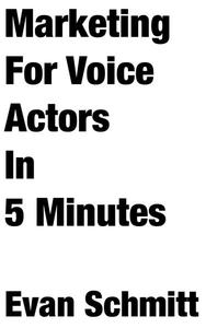 Marketing for Voice Actors in Five Minutes