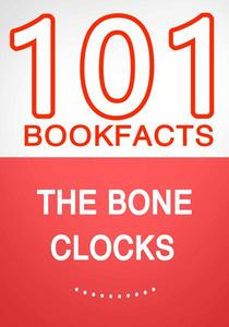 The Bone Clocks – 101 Amazing Facts You Didn't Know