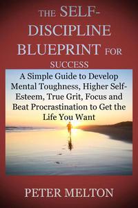 The Self-Discipline Blueprint for Success
