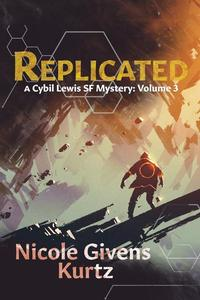 Replicated: A Cybil Lewis SF Mystery