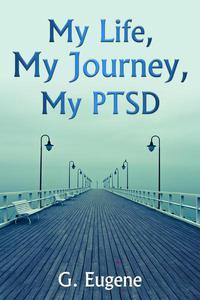 My Life, My Journey, My PTSD