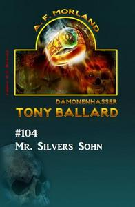 Tony Ballard #104 - Mr. Silvers Sohn