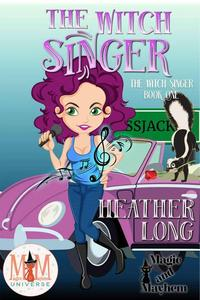 The Witch Singer: Magic and Mayhem Universe
