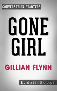 Gone Girl: A Novel by Gillian Flynn   Conversation Starters