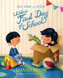 Sam, Sebbie and Di-Di-Di: Sebbie's First Day of School