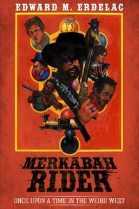 Merkabah Rider: Once Upon A Time In The Weird West