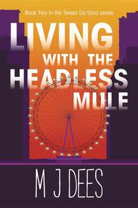 Living with the Headless Mule