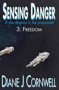Sensing Danger 3: Freedom