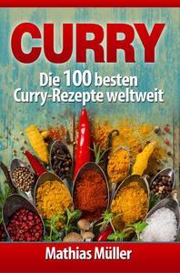 Curry: Die 100 besten Curry-Rezepte weltweit