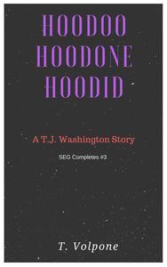 """HooDoo, HooDone, HooDid""- A T.J. Washington Story"