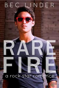 Rare Fire: A Rock Star Romance