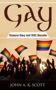 Gay: Essere Gay nel XXI Secolo