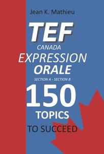 TEF CANADA Expression Orale : 150 Topics To Succeed