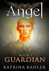 Angel Book 1 - Guardian