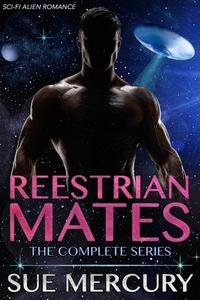 Reestrian Mates: The Complete Series