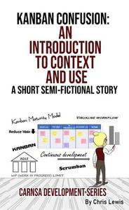 Kanban Confusion: An Introduction to Context and Use