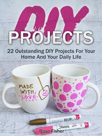 Diy Projects: 22 Outstanding Diy Projects For Your Home And Your Daily Life