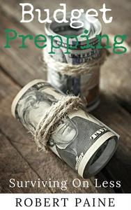Budget Prepping: Surviving On Less