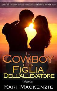 Il cowboy e la figlia dell'allevatore (Parte tre)