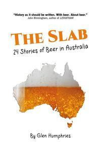 The Slab: 24 Stories of Beer in Australia