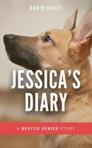 Jessica's Diary : A story about a puppy with three legs.