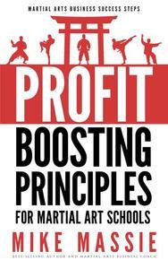 The Profit-Boosting Principles for Martial Art Schools