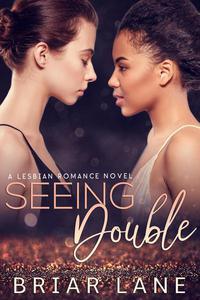 Seeing Double: A Lesbian Romance Novel