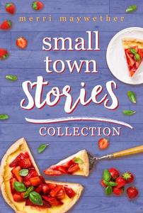 Small Town Stories Collection: Small Town Clean Romance Novellas