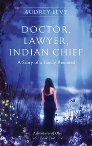 Doctor, Lawyer, Indian Chief: A Story of a Family Reunited