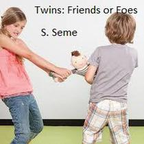Twins: Friends or Foes
