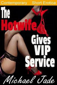The Hotwife Gives VIP Service