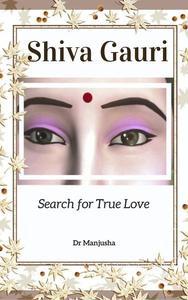 Shiva Gauri: Search for True Love