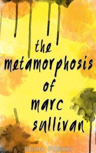 The Metamorphosis of Marc Sullivan
