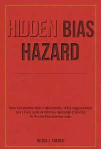 Hidden Bias Hazard