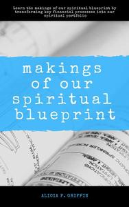 Makings Of Our Spiritual Blueprint