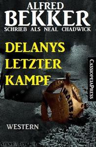 Neal Chadwick Western - Delanys letzter Kampf