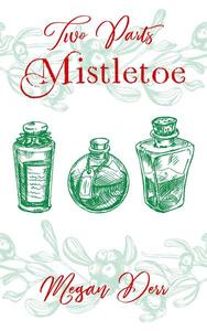 Two Parts Mistletoe