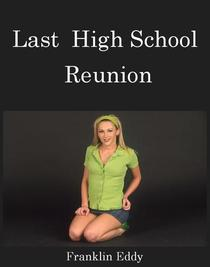 Last High School Reunion
