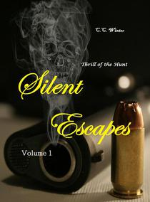 Silent Escapes Volume 1: Thrill Of the Hunt