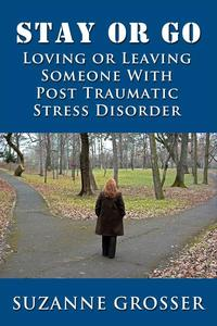 Stay or Go: Loving or Leaving Someone with PTSD