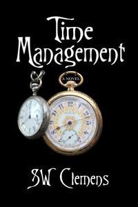 Time Management, a Novel
