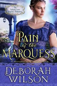 Pain of The Marquess (The Valiant Love Regency Romance #9) (A Historical Romance Book)