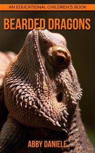 Bearded dragons! An Educational Children's Book about Bearded dragons with Fun Facts & Photos