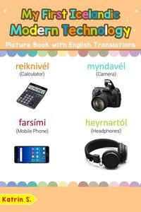 My First Icelandic Modern Technology Picture Book with English Translations