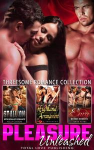 Pleasure Unleashed : Threesome Romance Collection