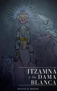 Itzamná y la Dama Blanca