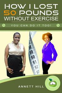 How I Lost 50 Pounds Without Exercise: You can do it Too